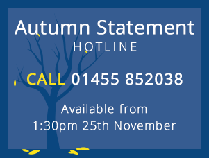 Autumn Statement Hotline 01455 852038